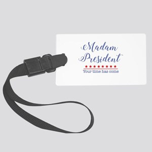 Madam President Your Time Has Come Luggage Tag