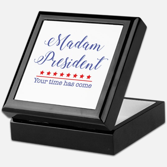 Madam President Your Time Has Come Keepsake Box