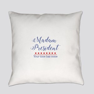 Madam President Your Time Has Come Everyday Pillow