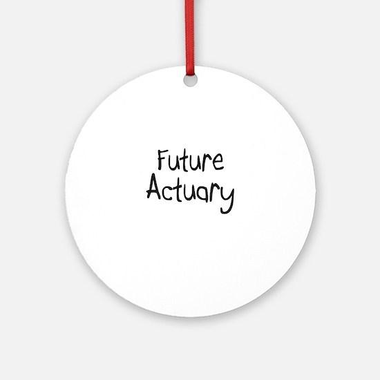 Future Actuary Ornament (Round)