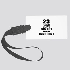 23 Years Of Being Sweet And Inno Large Luggage Tag