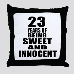 23 Years Of Being Sweet And Innocent Throw Pillow