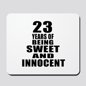 23 Years Of Being Sweet And Innocent Mousepad
