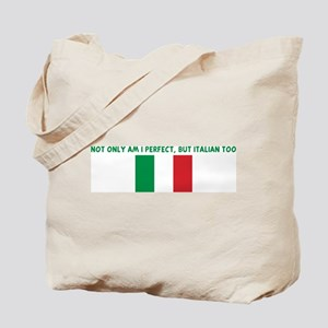NOT ONLY AM I PERFECT BUT ITA Tote Bag