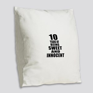 10 Years Of Being Sweet And In Burlap Throw Pillow