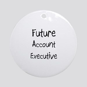 Future Account Executive Ornament (Round)