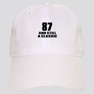 87 And Still A Classic Birthday Designs Cap