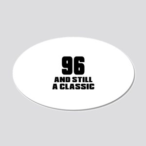 96 And Still A Classic Birth 20x12 Oval Wall Decal