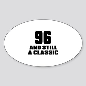 96 And Still A Classic Birthday Des Sticker (Oval)