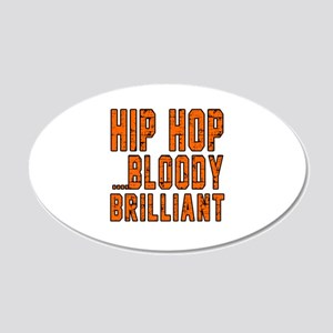 Hip Hop Bloody Brilliant Spo 20x12 Oval Wall Decal