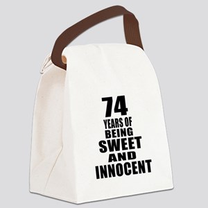74 Years Being Sweet And Innocent Canvas Lunch Bag