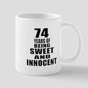 74 Years Being Sweet And Innocent Mug