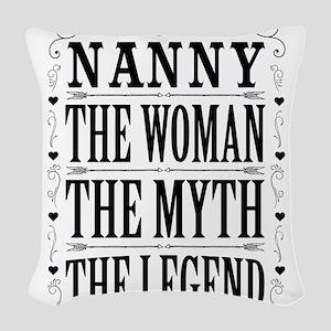 Nanny The Legend... Woven Throw Pillow