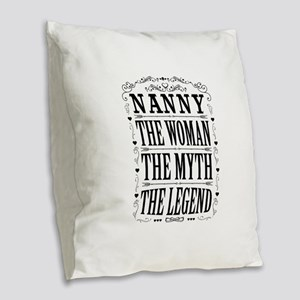 Nanny The Legend... Burlap Throw Pillow