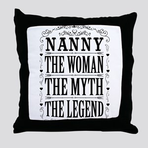 Nanny The Legend... Throw Pillow