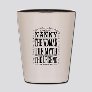 Nanny The Legend... Shot Glass