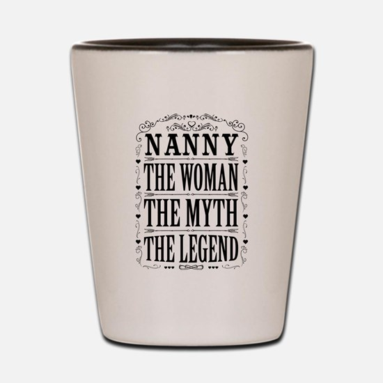 Nanny The Legend... Shot Glass