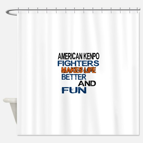 American Kenpo Fighters Makes Life Shower Curtain