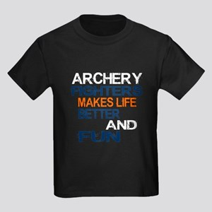 Archery Fighters Makes Life Bett Kids Dark T-Shirt
