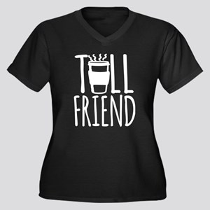 Coffee Friend Gifts Tall Friend (white) Plus Size