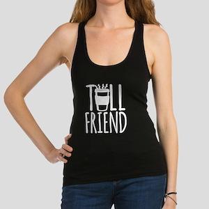 Coffee Friend Gifts Tall Friend (white) Racerback