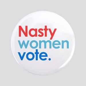 Nasty Women Vote Button