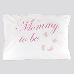 Mommy to Be Hands and Feet Pink Pillow Case