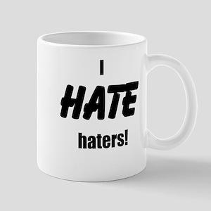 I Hate Haters! Mugs