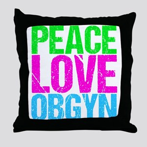 Peace Love Obygyn Throw Pillow