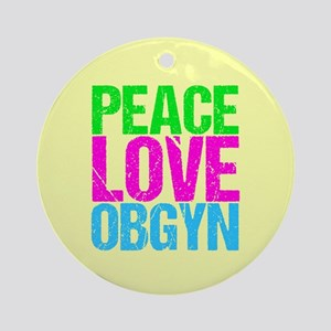 Peace Love Obygyn Round Ornament