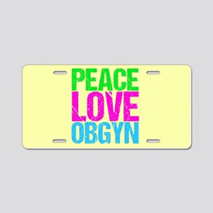 Peace Love Obygyn Aluminum License Plate