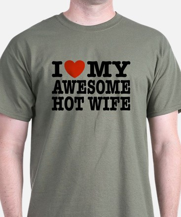 I Love My Awesome Hot Wife T-Shirt