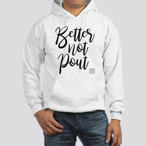 Better Not Pout (black text) Hoodie