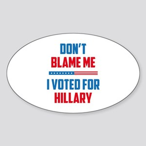 Don't Blame Me Sticker (Oval)