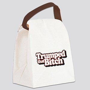 Trumped That Bitch Canvas Lunch Bag