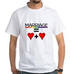 MARRIAGE EQUALS HEART PLUS HE White T-Shirt
