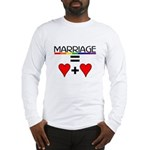 MARRIAGE EQUALS HEART PLUS HE Long Sleeve T-Shirt