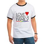 LOVE MAKES A FAMILY Ringer T
