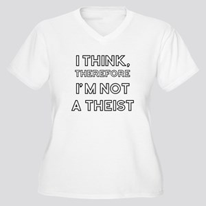 Not a Theist Plus Size T-Shirt