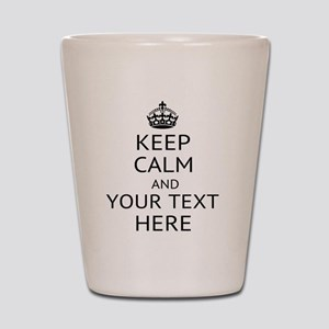 Custom keep calm Shot Glass