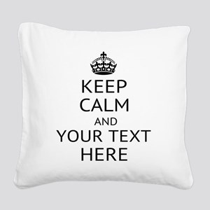 Custom keep calm Square Canvas Pillow