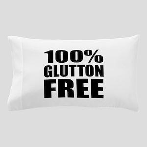 100% Glutton Free Diet Humor Pillow Case