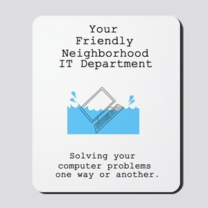 Your Friendly Neighbhood IT D Mousepad