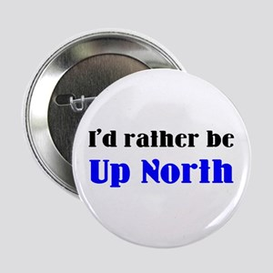 """up north 2.25"""" Button"""