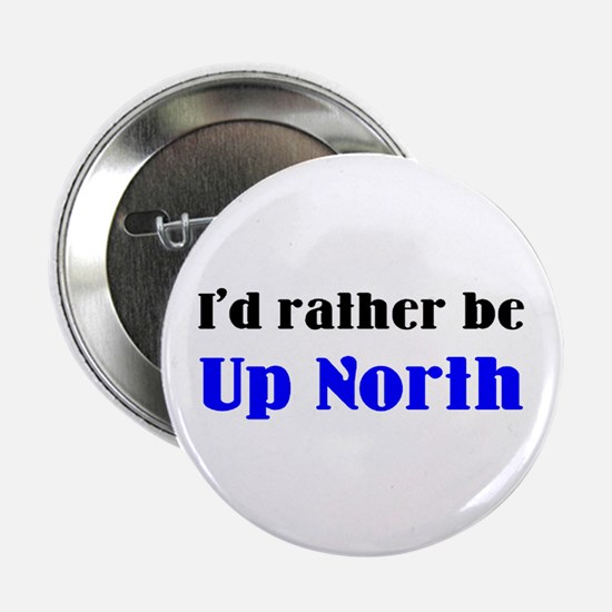 "up north 2.25"" Button"