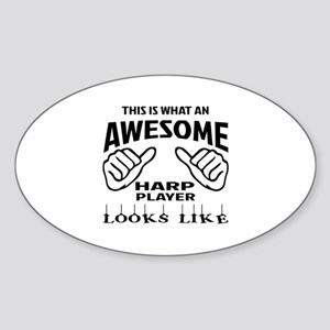 This is what an awesome Harp player Sticker (Oval)