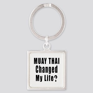 Muay Thai Changed My Life ? Square Keychain