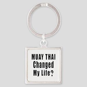 Muay Thai Changed My Life ? Square Keychain
