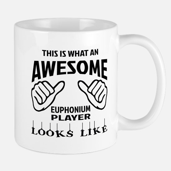 This is what an awesome Euphonium playe Mug