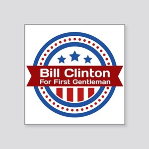 Bill Clinton For First Gentleman Sticker